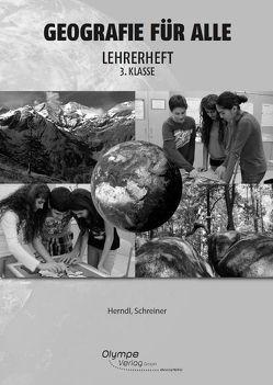 Geografie für alle 3. Klasse – Lehrerbegleitheft von Herndl,  Karin, Schreiner,  Eva