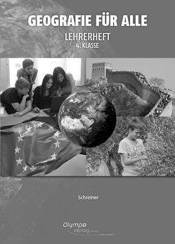 Geografie für alle 4 – Lehrerbegleitheft von Herndl,  Karin, Schreiner,  Eva