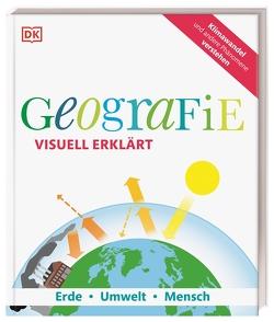 Geografie visuell erklärt von Farndon,  John, Heffron,  Susan Gallagher, Lampert,  David, Lehr,  Martin, Maxwell,  Felicity, Morgan,  Arthur, Wheeler,  Sarah, Woodward,  John