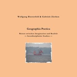 Geographia Poetica von Biesterfeld,  Wolfgang, Ziethen,  Gabriele