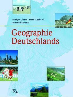 Geographie Deutschlands von Gebhardt,  Hans, Glaser,  Rüdiger, Schenk,  Winfried