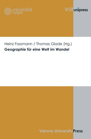 Geographie für eine Welt im Wandel von Fassmann,  Heinz, Glade,  Thomas, Havesath,  Johann-Bernhard