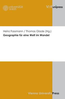 Geographie für eine Welt im Wandel von Fassmann,  Heinz, Glade,  Thomas