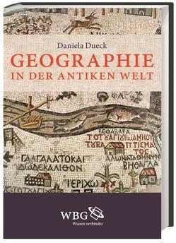 Geographie in der antiken Welt von Brodersen,  Kai, Dueck,  Daniela