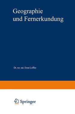 Geographie und Fernerkundung von Löffler,  Ernst