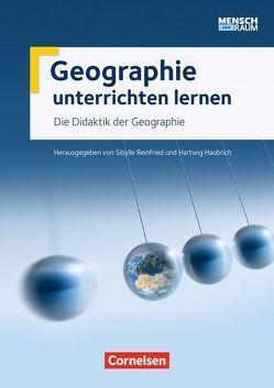 Geographie unterrichten lernen / Die Didaktik der Geographie von Haubrich,  Hartwig, Reinfried,  Sibylle