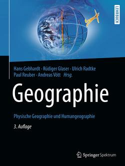 Geographie von Gebhardt,  Hans, Glaser,  Rüdiger, Martin,  Christiane, Meyer,  Stephan, Radtke,  Ulrich, Reuber,  Paul, Vött,  Andreas