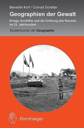Geographien der Gewalt von Korf,  Benedikt, Schetter,  Conrad