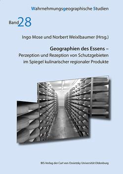 Geographien des Essens von Mose,  Ingo, Weixlbaumer,  Norbert
