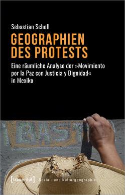 Geographien des Protests von Scholl,  Sebastian