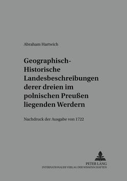Geographisch-historische Landesbeschreibung deren dreyen im Pohlnischen Preußen liegenden Werdern von Rothe,  Hans
