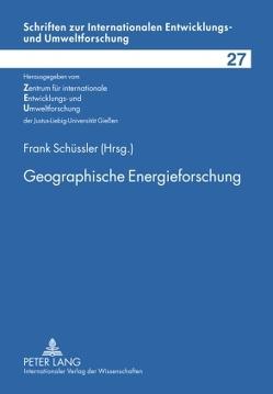 Geographische Energieforschung von Schüssler,  Frank