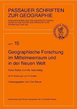 Geographische Forschung im Mittelmeerraum und in der Neuen Welt von Breuer,  Toni, Eitel,  Bernhard, Rother,  Klaus, Vogl,  Erwin