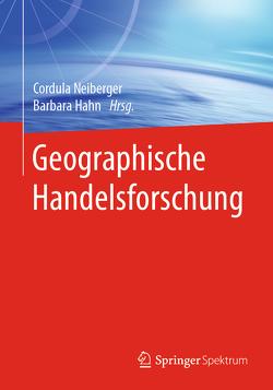 Geographische Handelsforschung von Hahn,  Barbara, Neiberger,  Cordula