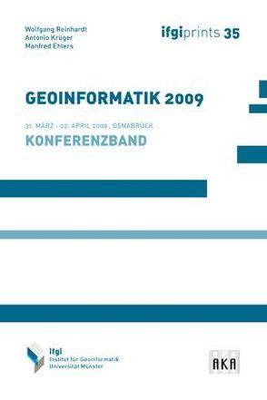 GEOINFORMATIK 2009 von Ehlers,  Manfred, Krüger,  Antonio, Reinhardt,  Wolfgang