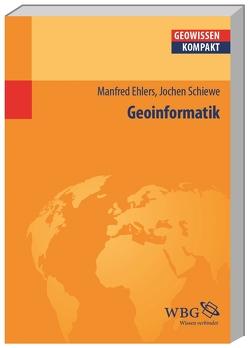 Geoinformatik von Cyffka,  Bernd, Ehlers,  Manfred, Schiewe,  Jochen, Schmude,  Jürgen