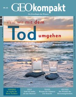 GEOkompakt mit DVD 60/2019 – Wie wir mit dem Tod umgehen von Schaper,  Michael