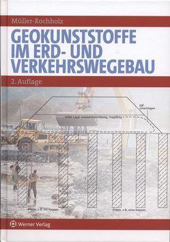 Geokunststoffe im Erd- und Verkehrswegebau von Müller-Rochholz,  Jochen