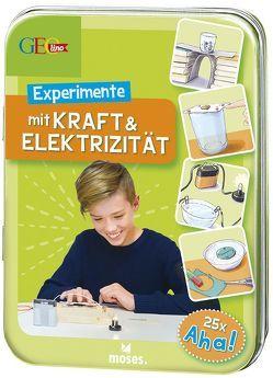 GEOlino Experimente mit Kraft & Elektrizität von Apfelbacher,  Lisa, van Saan,  Anita, von Kessel,  Carola