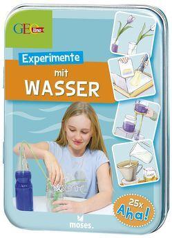 GEOlino Experimente mit Wasser von Apfelbacher,  Lisa, van Saan,  Anita, von Kessel,  Carola