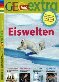 GEOlino Extra / GEOlino extra 67/2017 – Eiswelten von Verg,  Martin