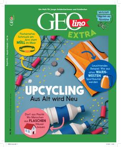 GEOlino Extra / GEOlino extra 88/2021 – Upcycling – Aus alt wird neu! von Wetscher,  Rosa