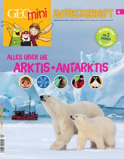 GEOlino mini Entdeckerheft 4/2016 – Alles über die Arktis + Antarktis von Wetscher,  Rosa