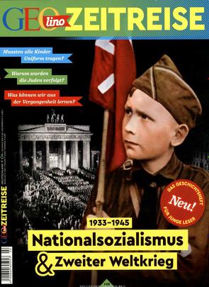 GEOlino Zeitreise 02/2017 – Nationalsozialismus & Zweiter Weltkrieg von Verg,  Martin