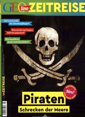 GEOlino Zeitreise 03/2017 – Piraten, Schrecken der Meere von Verg,  Martin