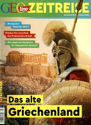 GEOlino Zeitreise 07/2018 – Das alte Griechenland von Verg,  Martin