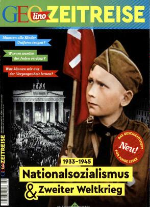 GEOlino Zeitreise mit DVD 02/2017 Nationalsozialismus & Zweiter Weltkrieg von Verg,  Martin