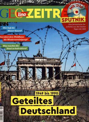 GEOlino Zeitreise mit DVD 05/2018 – Geteiltes Deutschland von Verg,  Martin