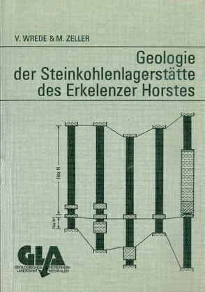 Geologie der Steinkohlenlagerstätte des Erkelenzer Horstes von Josten,  Karl H, Wrede,  Volker, Zeller,  Matthias