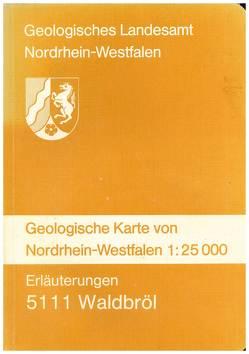 Geologische Karten von Nordrhein-Westfalen 1:25000 / Waldbröl von Grabert,  Hellmut, Kamp,  Heinrich von, Reinhardt,  Manfred, Stadler,  Gerhard