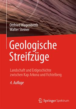 Geologische Streifzüge von Steiner,  Walter, Wagenbreth,  Otfried