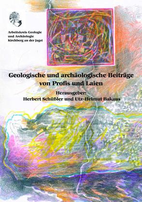 Geologische und archäologische Beiträge von Profis und Laien von Bakaus,  Utz-Helmut, Schüssler,  Herbert
