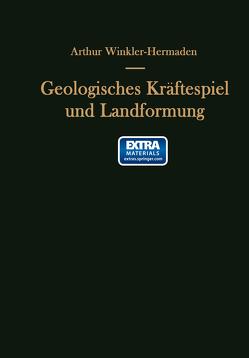 Geologisches Kräftespiel und Landformung von Winkler-Hermaden,  Arthur