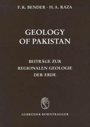 Geology of Pakistan von Bannert,  D, Barthel,  F, Bender,  Friedrich H, Fohse,  H, Porth,  H, Raza,  Hilal A
