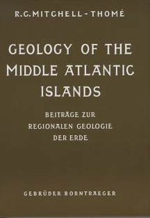 Geology of the Middle Atlantic Islands von Mitchell-Thomé,  Raoul C