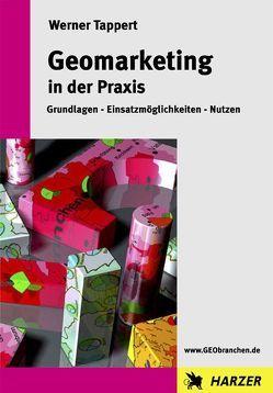 Geomarketing in der Praxis von Tappert,  Werner