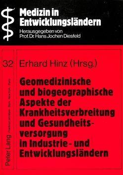 Geomedizinische und biogeographische Aspekte der Krankheitsverbreitung und Gesundheitsversorgung in Industrie- und Entwicklungsländern von Hinz,  Erhard