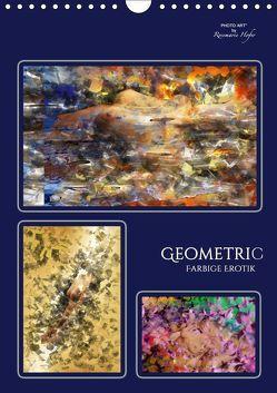 GEOMETRIC – Farbige Erotik (Wandkalender 2019 DIN A4 hoch) von Hofer,  Rosemarie