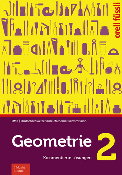 Geometrie 2 – Kommentiere Lösungen von Graf,  Michael, Klemenz,  Heinz