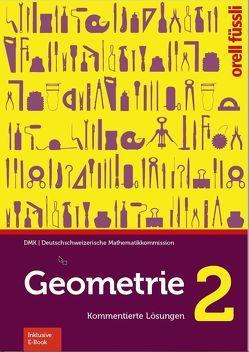 Geometrie 2 – Kommentierte Lösungen von Graf,  Michael, Klemenz,  Heinz