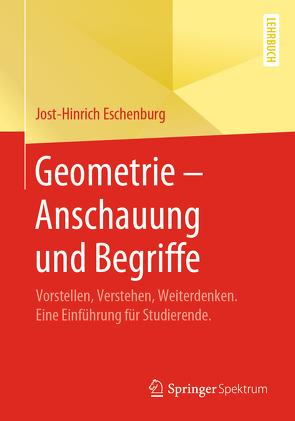 Geometrie – Anschauung und Begriffe von Eschenburg,  Jost-Hinrich