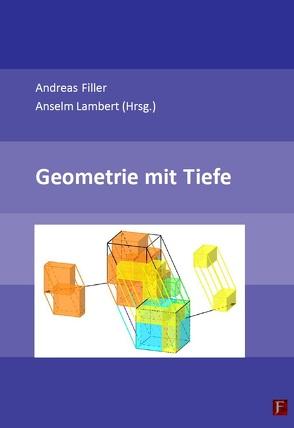 Geometrie mit Tiefe von Filler,  Andreas, Lambert,  Anselm
