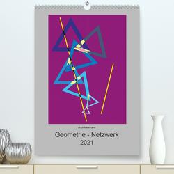 Geometrie – Netzwerk (Premium, hochwertiger DIN A2 Wandkalender 2021, Kunstdruck in Hochglanz) von Metelmann,  Ulrich