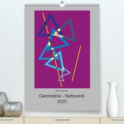 Geometrie – Netzwerk (Premium, hochwertiger DIN A2 Wandkalender 2020, Kunstdruck in Hochglanz) von Metelmann,  Ulrich