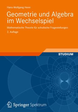 Geometrie und Algebra im Wechselspiel von Henn,  Hans-Wolfgang