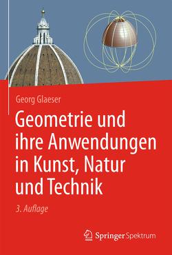 Geometrie und ihre Anwendungen in Kunst, Natur und Technik von Glaeser,  Georg